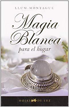 Magia Blanca Para el Hogar 9788496595231