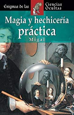 Magia y Hechiceria Practica 9788497644129
