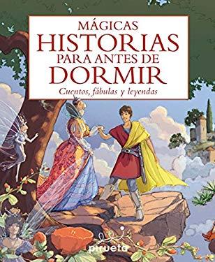 Magicas Historias Para Antes de Dormir: Cuentos, Fabulas y Leyendas = Magical Bedtimes Stories 9788492691920