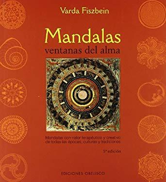 Mandalas Ventanas del Alma: Mandalas Con Valor Terapeutico y Creativo de Todas las Epocas, Culturas y Tradiciones 9788497770859