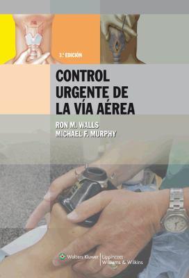 Manual Para El Control Urgente de La Via Aerea 9788496921337