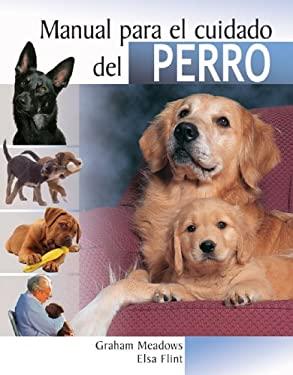 Manual Para el Cuidado del Perro 9788497646765