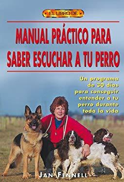 Manual Practico Para Saber Escuchar a Tu Perro 9788495873514