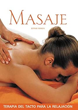 Masaje: Terapia del Tacto Para La Relajacion 9788497641401