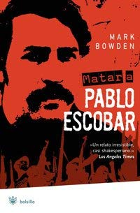 Matar A Pablo Escobar: La Caceria del Criminal Mas Buscado del Mundo = Killing Pablo Escobar 9788498672527