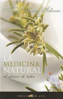 La Medicina Natural al Alcance de Todos = Natural Medicine Available to All 9788496595316