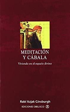 Meditacion y Cabala = Meditation and Kabbalah 9788497775779