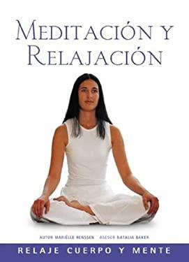Meditacion y Relajacion: Relaje Cuerpo y Mente 9788497641418