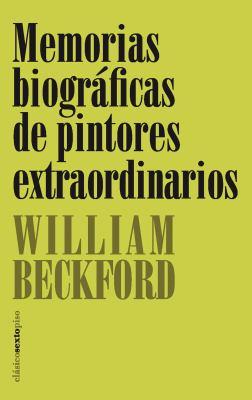 Memorias Biograficas de Pintores Extraordinarios = Biographical Memoirs of Extraordinary Painters 9788496867215