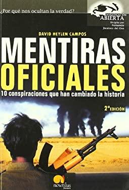 Mentiras Oficiales: 10 Conspiraciones Que Han Cambiado la Historia; Investigacion Abierta 9788497630948