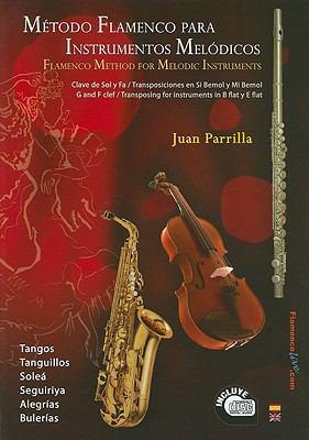 Metodo Flamenco Para Instrumentos Melodicos/Flamenco Method For Melodic Instruments: Clave de Sol y Fa/Transposiciones en Si Bemol y Mi Bemol G And F 9788493737832