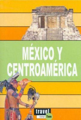 Mexico y Centroamerica 9788496519145