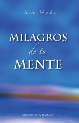 Milagros de tu Mente 9788497774130