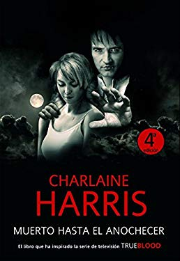 Muerto hasta el anochecer / Dead Until Dark (Sookie Stackhouse / Southern Vampire) (Spanish Edition) - Harris, Charlaine