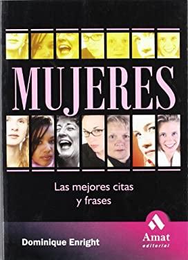 Mujeres: Las Mejores Citas y Frases 9788497351386