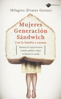 Mujeres Generacion Sandwich: Con la Familia A Cuestas = Sandwich Generation Women 9788496981393