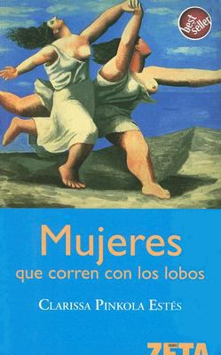 Mujeres Que Corren Con los Lobos = Women Who Run with the Wolves 9788496546332