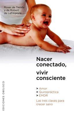 Nacer Conectado, Vivir Consciente 9788497776233