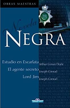 Negra: Estudio en Escarlata/El Agente Secreto/Lord Jim 9788497648790