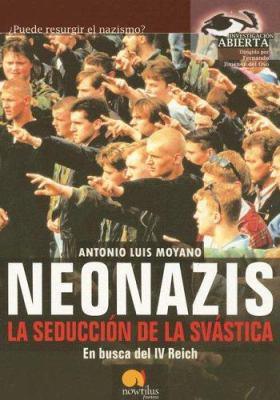 Neonazis: La Seduccion de La Svastica 9788497632003