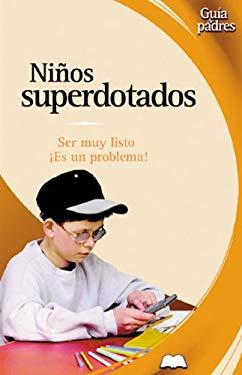 Ninos Superdotados: Ser Muy Listo, Es Un Problema? 9788497643047