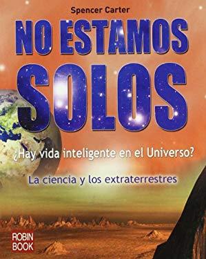 No Estamos Solos: La Ciencia y los Extraterrestres 9788499170657