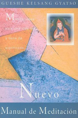Nuevo Manual de Meditacion: Meditaciones Para una Vida Feliz y Llena de Significado = The New Meditation Handbook 9788493314859
