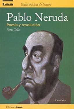 Pablo Neruda: Poesia y Revolucion 9788496138131