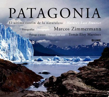 Patagonia: El Ultimo Confin de La Naturaleza/Nature's Last Frontier 9788498010152