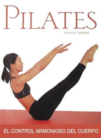 Pilates: El Control Armonioso del Cuerpo 9788497642804