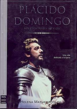 Placido Domingo: Mis Personajes, Mi Vida 9788495601216
