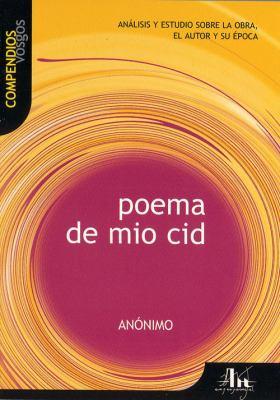 Poema de Mio Cid: Analisis y Estudio Sobre La Obra, El Autor y Su Epoca 9788495761156