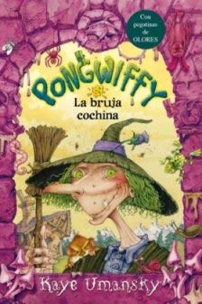 Pongwiffy, la Bruja Cochina = Pongwiffy, a Witch of Dirty Habits 9788492691685