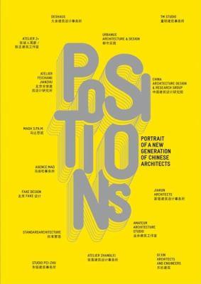 Positions: Portrait D'Une Nouvelle Generation D'Architects Chinois 9788496954588