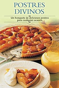 Postres Divinos: Un Banquete de Deliciosos Postres Para Cualquier Ocasion 9788497640879