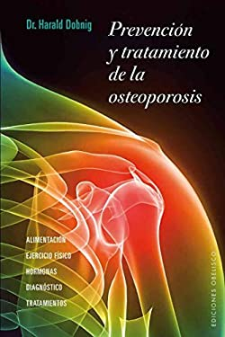 Prevencion y Tratamiento de la Osteoporosis = Prevention and Treatment of Osteoporosis 9788497777896