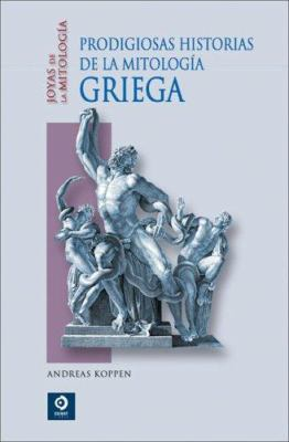 Prodigiosas Historias de la Mitologia Griega 9788497648950