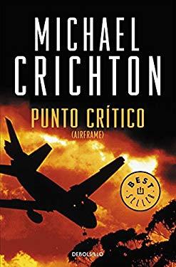 Punto critico / Critical Point (Best Seller) (Spanish Edition) - Crichton, Michael