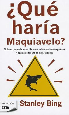 Que Haria Maquiavelo? = What Would Machiavelli Do? 9788498721386