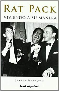 Rat pack: Viviendo a su manera/ Living in his own way (Spanish Edition) - Sanchez, Javier Marquez