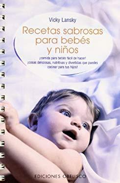 Recetas Sabrosas Para Bebes y Ninos 9788497771443