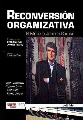 Reconversin Organizativa: El Mtodo Juande Ramos 9788497453868