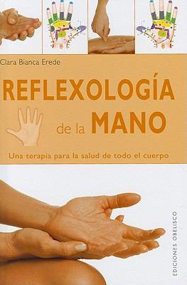 Reflexologia de la Mano = Hand Reflexology 9788497776301