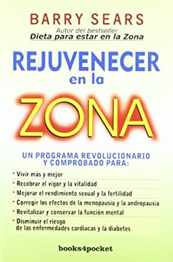 Rejuvenecer en la Zona = The Anti-Aging Zone 9788492801848