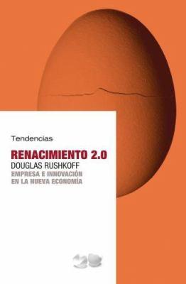 Renacimiento 2.0: Empresa E Innovacion en la Nueva Economia 9788493464271