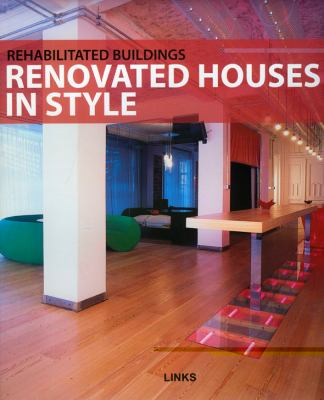 Rehabilitated Buildings: Renovated Houses in Style 9788496969094