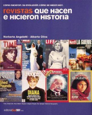 Revistas Que Hacen E Hicieron Historia: Como Nacieron, Su Evolucion, Como Se Hacen Hoy 9788495978578