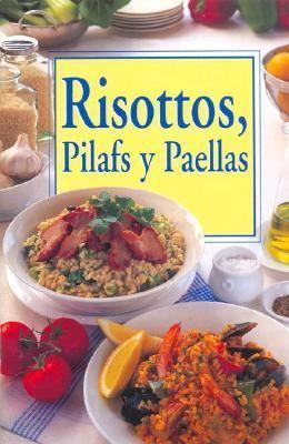 Risottos, Pilafs y Paellas 9788496241442