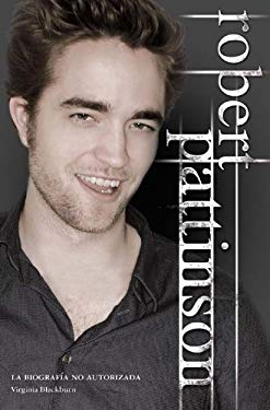 Robert Pattinson: Biografia No Autorizada = Robert Pattinson 9788499181042