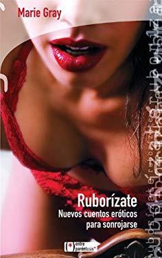 Ruborizate: Nuevos Cuentos Eroticos Para Sonrojarse 9788496754287